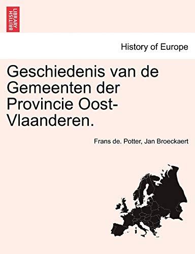 9781241463236: Geschiedenis van de Gemeenten der Provincie Oost-Vlaanderen. EERSTE DEEL
