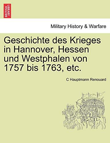 9781241463823: Geschichte des Krieges in Hannover, Hessen und Westphalen von 1757 bis 1763, etc. Dritter Band