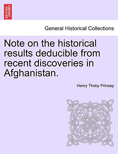9781241465230: Note on the historical results deducible from recent discoveries in Afghanistan.