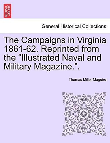 9781241466305: The Campaigns in Virginia 1861-62. Reprinted from the