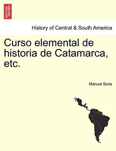 Curso elemental de historia de Catamarca, etc.: Soria, Manuel