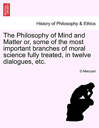 The Philosophy of Mind and Matter or,: G Maccaul