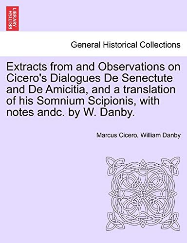 Extracts from and Observations on Cicero s: Marcus Tullius Cicero,
