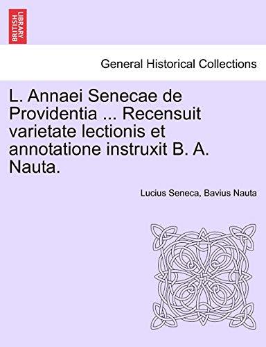 L. Annaei Senecae de Providentia . Recensuit: Seneca, Lucius