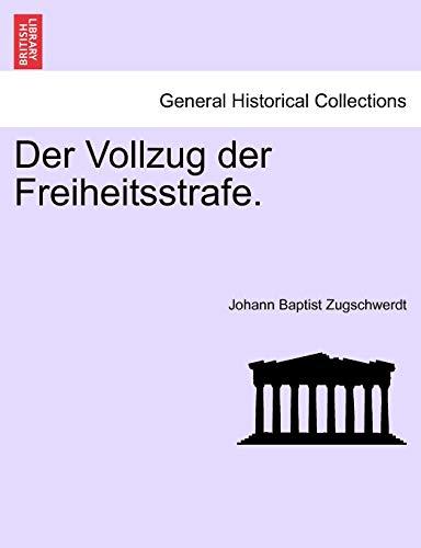 9781241472368: Der Vollzug der Freiheitsstrafe. (German Edition)