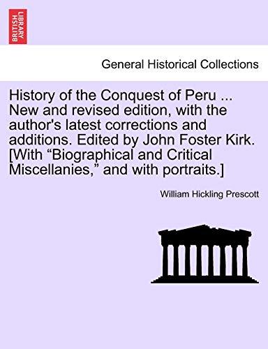 History of the Conquest of Peru .: William Hickling Prescott
