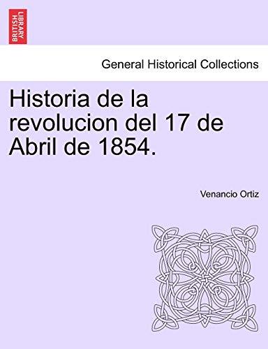 Historia de La Revolucion del 17 de: Venancio Ortiz