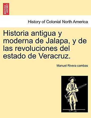 9781241474270: Historia antigua y moderna de Jalapa, y de las revoluciones del estado de Veracruz.