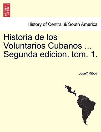 Historia de los Voluntarios Cubanos . Segunda: Ribo, Jose