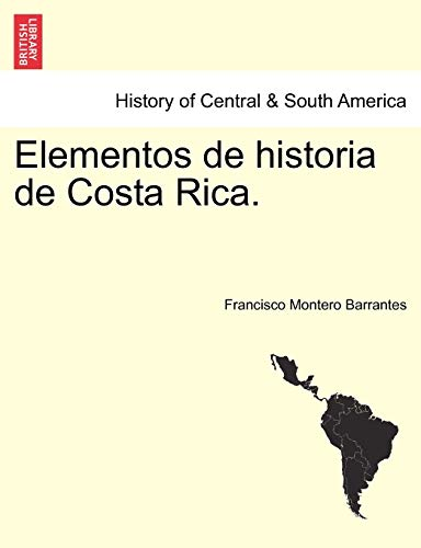 Elementos de historia de Costa Rica. (Paperback) - Francisco Montero Barrantes