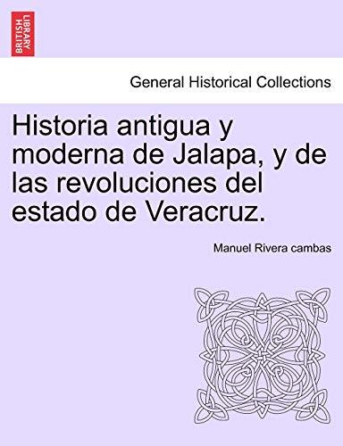 9781241474805: Historia antigua y moderna de Jalapa, y de las revoluciones del estado de Veracruz.