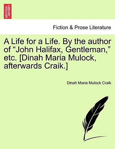 A Life for a Life. By the author of John Halifax, Gentleman, etc. [Dinah Maria Mulock, afterwards Craik.] Vol. III. - Dinah Maria Mulock Craik
