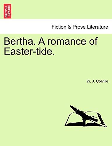 Bertha. a Romance of Easter-Tide. (Paperback): W J Colville
