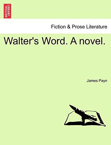 Walter s Word. a Novel. (Paperback) - James Payn