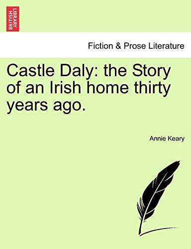 9781241477738: Castle Daly: the Story of an Irish home thirty years ago.
