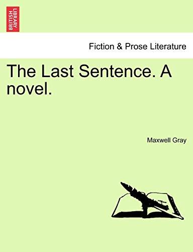 The Last Sentence. a Novel.: Maxwell Gray