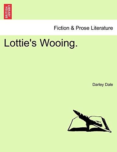 9781241484477: Lottie's Wooing.