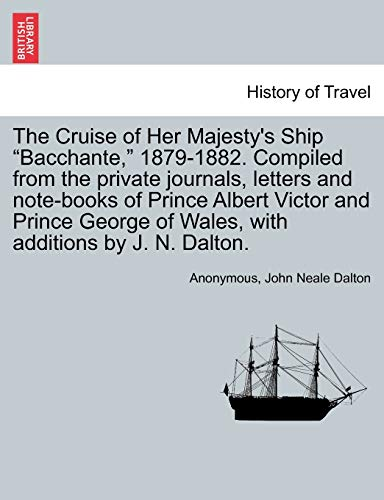 "The Cruise of Her Majesty's Ship ""Bacchante,"" 1879-1882. Compiled from the private ..."