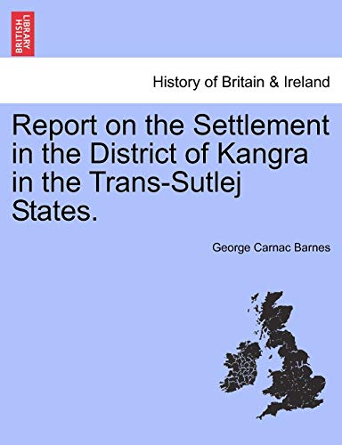 Report on the Settlement in the District: George Carnac Barnes