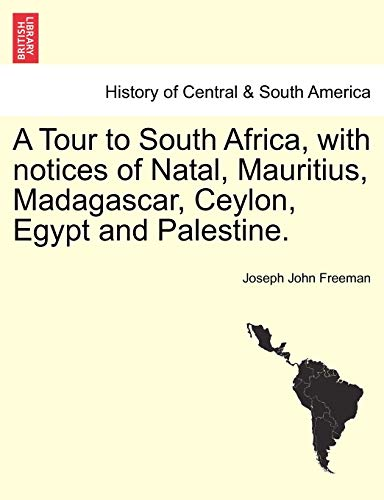 9781241491895: A Tour to South Africa, with notices of Natal, Mauritius, Madagascar, Ceylon, Egypt and Palestine.