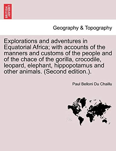 Explorations and Adventures in Equatorial Africa; With: Paul Belloni Du