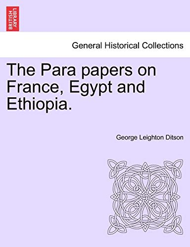 9781241492779: The Para papers on France, Egypt and Ethiopia.