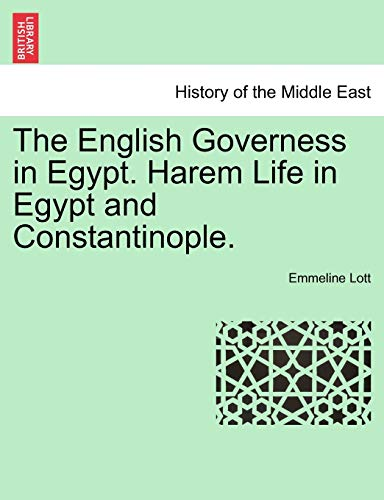 9781241493080: The English Governess in Egypt. Harem Life in Egypt and Constantinople.