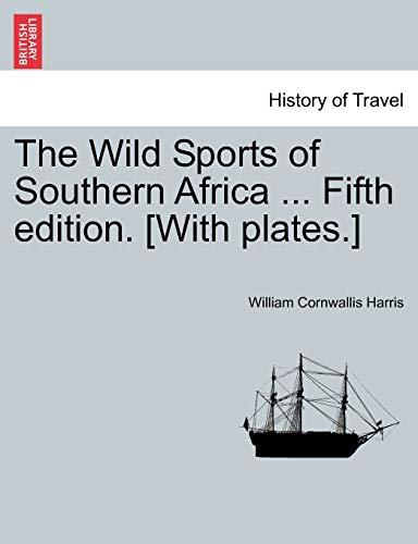 The Wild Sports of Southern Africa .: William Cornwallis Harris