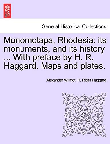 Monomotapa, Rhodesia: Its Monuments, and Its History: Alexander Wilmot, Sir