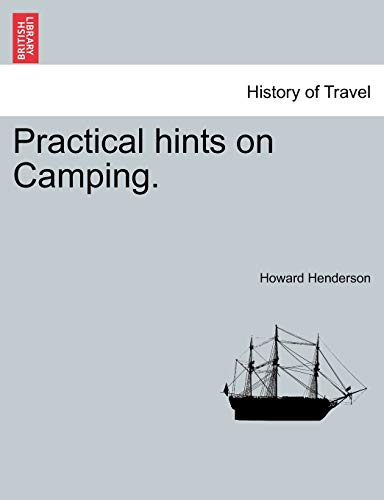 9781241495626: Practical Hints on Camping.
