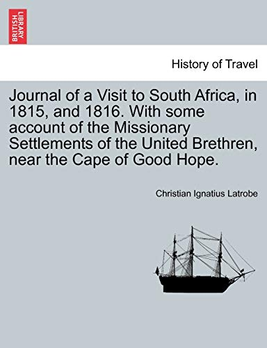 Journal of a Visit to South Africa,: Latrobe, Christian Ignatius