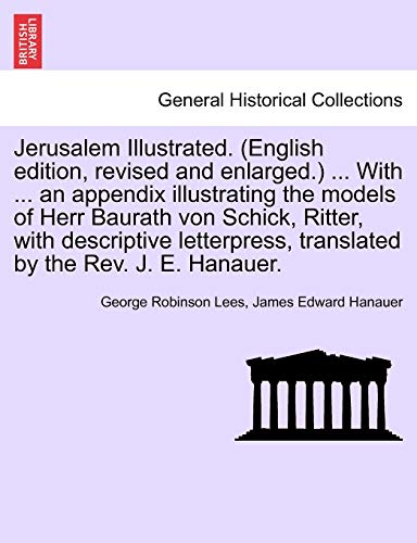 Jerusalem Illustrated. (English edition, revised and enlarged.): the Rev. J.