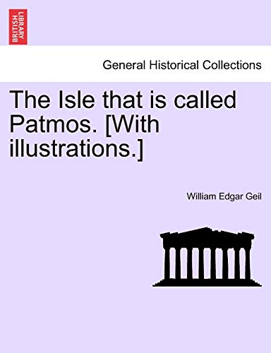 The Isle That Is Called Patmos. [With: William Edgar Geil