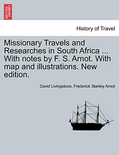 Missionary Travels and Researches in South Africa: Livingstone, David, Arnot,