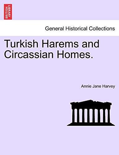 9781241497200: Turkish Harems and Circassian Homes.