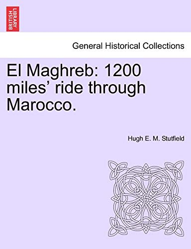 9781241498252: El Maghreb: 1200 miles' ride through Marocco.