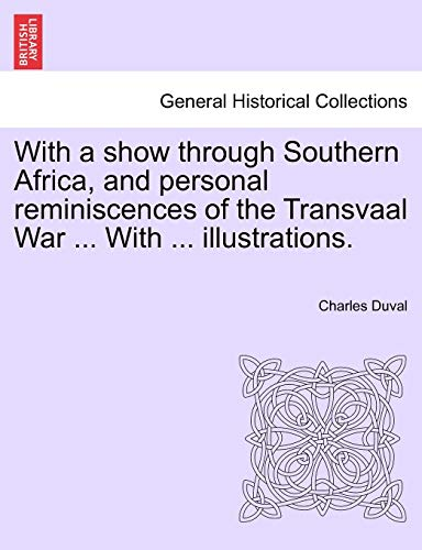9781241498337: With a show through Southern Africa, and personal reminiscences of the Transvaal War ... With ... illustrations.