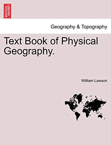 Text Book of Physical Geography. (1241500053) by Lawson, William