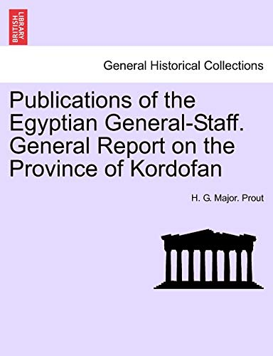 Publications of the Egyptian General-Staff. General Report: H G Major