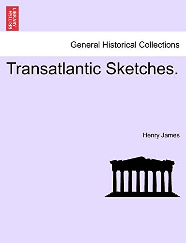 9781241501686: Transatlantic Sketches.