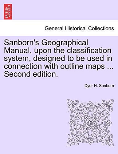 Sanborn's Geographical Manual, upon the classification system,: Dyer H. Sanborn