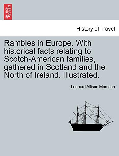 Rambles in Europe. With historical facts relating to Scotch-American families, gathered in Scotland...
