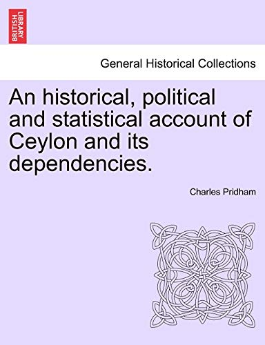 9781241507794: An historical, political and statistical account of Ceylon and its dependencies.