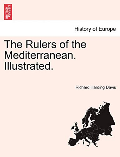 9781241507930: The Rulers of the Mediterranean. Illustrated.