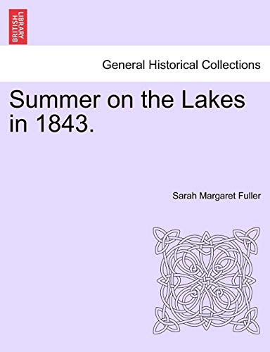 9781241509491: Summer on the Lakes in 1843.
