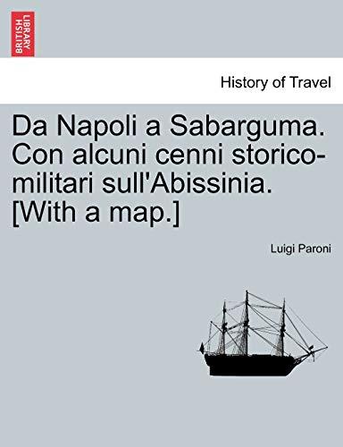 Da Napoli a Sabarguma. Con alcuni cenni storico-militari sull'Abissinia. [With a map.] (...