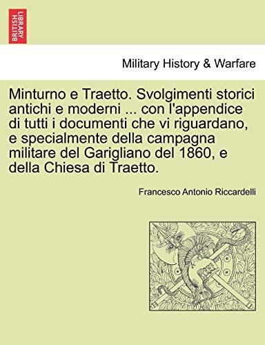 Minturno e Traetto. Svolgimenti storici antichi e moderni . con l'appendice di tutti i ...