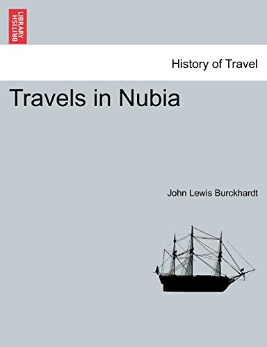Travels in Nubia: Burckhardt, John Lewis