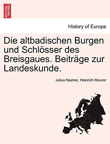 9781241511746: Die altbadischen Burgen und Schlösser des Breisgaues. Beiträge zur Landeskunde.