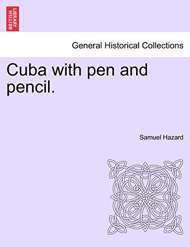 9781241512187: Cuba with pen and pencil.